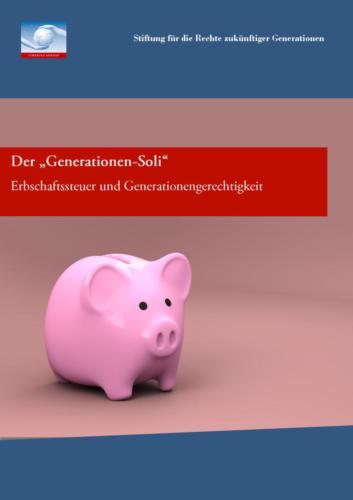 """Der """"Generationen-Soli"""" Erbschaftssteuer und Generationengerechtigkeit (2015)"""