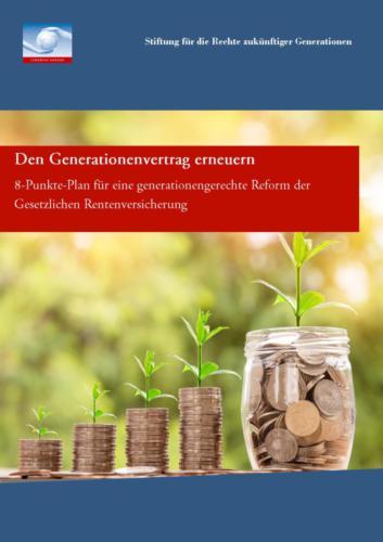 Den Generationenvertrag erneuern. 8-Punkte-Plan für eine generationengerechte Reform der gesetzlichen Rentenversicherung (2017)
