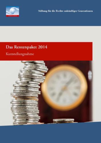 Das Rentenpaket 2014. Kurzstellungnahme (2014)
