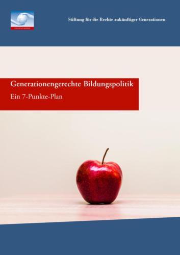 Generationengerechte Bildungspolitik: Ein 7-Punkte-Plan (2018)