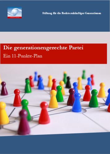 Die generationengerechte Partei. Ein 11-Punkte-Plan (2017)